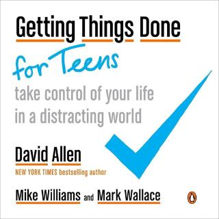 Kniha : Getting Things Done for Teens : Take Control of Your Life in a Distracting World - 1. vydanie