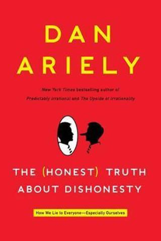 : The Honest Truth about Dishonesty : How We Lie to Everyone--Especially Ourselves - 1. vydanie