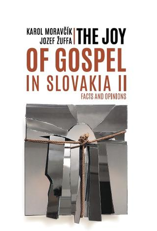 Kniha : The joy of gospel in Slovakia II - Facts and opinions