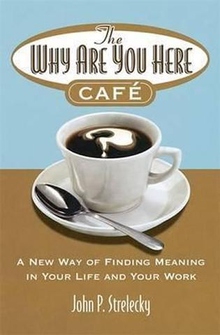 Kniha : The Why Are You Here Cafe : A new way of - 1. vydanie