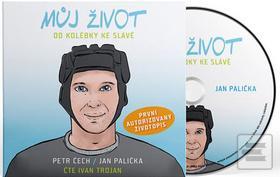 Můj život - Od kolébky ke slávě - audiok (Petr Čech, Jan Palička)