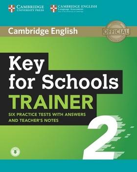 Kniha : Cambridge English Key for Schools Trainer 2 - Six Practice Tests with Answers and Teacher's Notes with Audio