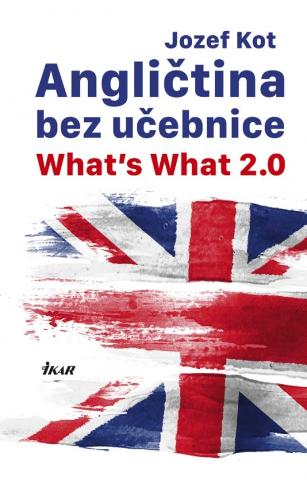 Kniha : Angličtina bez učebnice - What's What 2.0 - What's What 2.0 - 1. vydanie