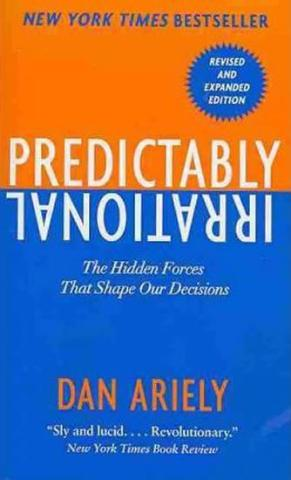 : Predictably Irrational : The Hidden Forces That Shape Our Decisions - 1. vydanie