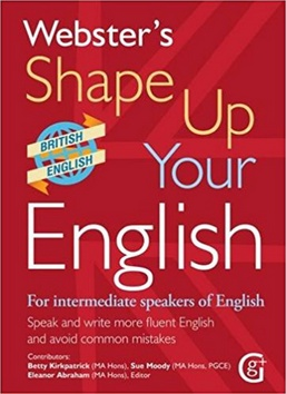 Kniha : Webster's Shape Up Your English - For Intermediate Speakers of English, Speak and Write More Fluent English