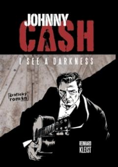 Kniha : Johnny Cash I see a darkness