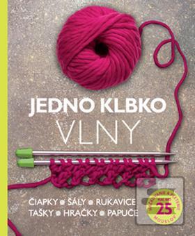 9f7ebf3c2671 Kniha   Jedno klbko vlny - Háčkovanie a pletenie Viac ako 25 modelov