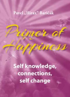 Kniha : Primer of Happiness 2. - Self knowledge, connections, self change - Self knowledge, connections, self change