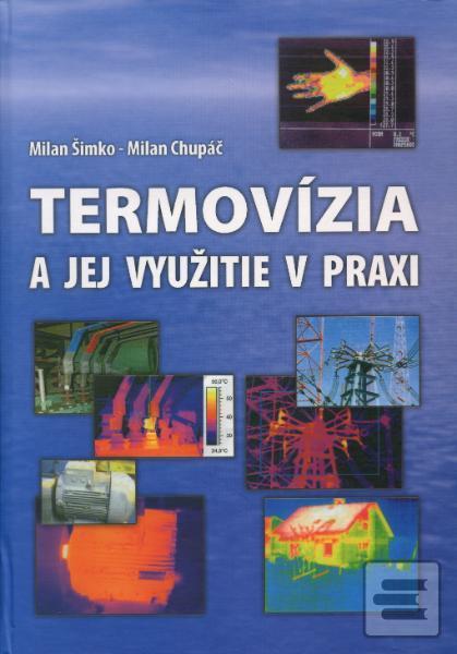 Termovízia a jej využitie v praxi (Milan Chupáč)