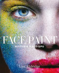 Kniha : Face Paint - Historie make-upu
