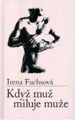 Irena Fuchsová - Když muž miluje muže