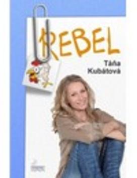 Rebel (Táňa Kubátová)