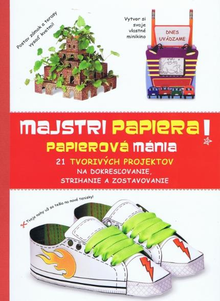 8a2214772 Kniha : Majstri papiera ! - 21 tvorivých projektov na dokresľovanie,  strihanie a zostavovanie