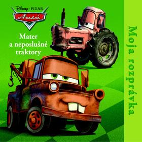 Moja rozprávka Mater a neposlušné traktory (autor neuvedený)