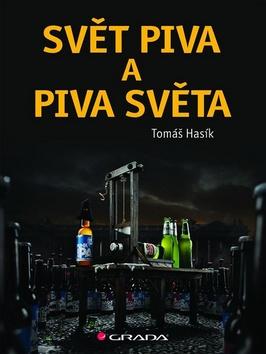 Svět piva a piva světa (Tomáš Hasík)