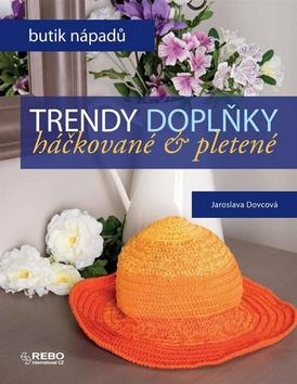 Trendy doplňky (Jaroslava Dovcová)