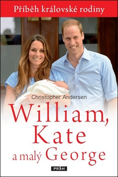 William, Kate a malý George (Christopher Andersen)
