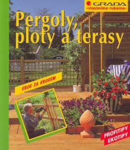 Pergoly ploty a terasy