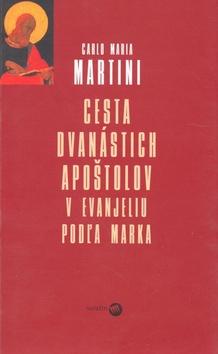 8816653d8 Kniha Cesta dvanástich apoštolov - v Evanjeliu podľa Marka - Carlo ...